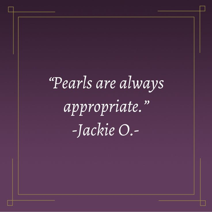 Jackie Kennedy Quotes: Best 25+ Pearl Quotes Ideas On Pinterest