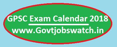 GPSC Exam Calendar 2018-19, Gujarat Upcoming Jobs Notification | Exam Dates | Vacancies, GPSC Recruitment/ Vacancy 2018-19, Gujarat Govt Jobs/ Vacancies
