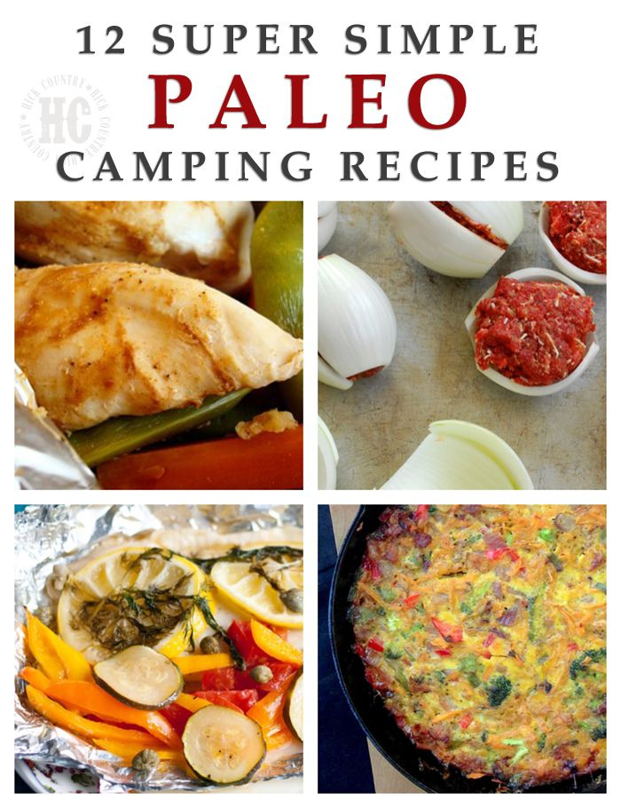 Where Was This When We Went Campung 12 Simple Paleo Camping Recipes