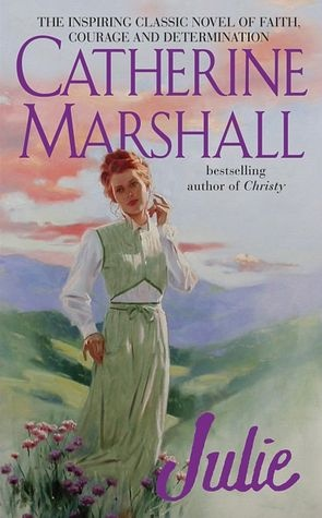 Julie was written by, Catherine Marshall (whom also wrote Christy).  This was her final book and it is an historical novel.  Worth your time.