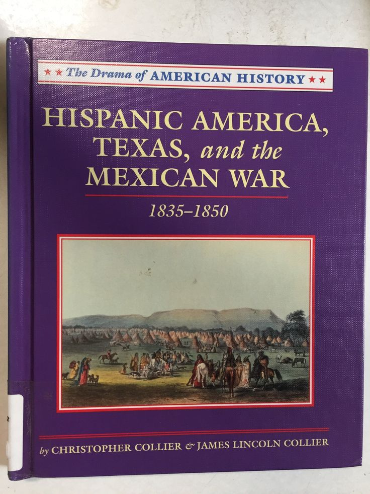 Hispanic America, Texas, and the Mexican War 1835-1850