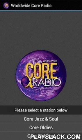 """Worldwide Core Radio  Android App - playslack.com ,  Worldwide Core Radio WWCORE1 was founded in July 2011 and has successfully been sufficient since the start of its operation in late 2011. With an accrued total of over 300,000 listeners to date and growing worldwide in the US, Canada & UK to name a few. With a proven track record of our effectiveness and support towards being """"The New Leaders of Internet Radio"""". We have attained notoriety on local, national and international levels for…"""