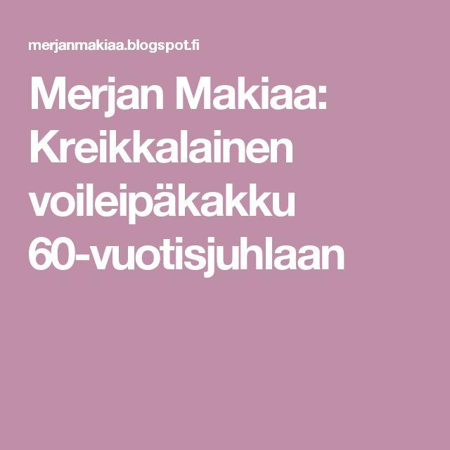 Merjan Makiaa: Kreikkalainen voileipäkakku 60-vuotisjuhlaan