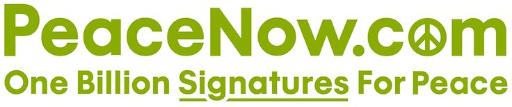 PeaceNow | One Billion Signatures for Peace- Your signature will help enact The Global Resolution for the Establishment of Infrastructures to Support the Culture of Peace, which creates Ministries & Departments of Peace in governments of United Nations Member States around the world.