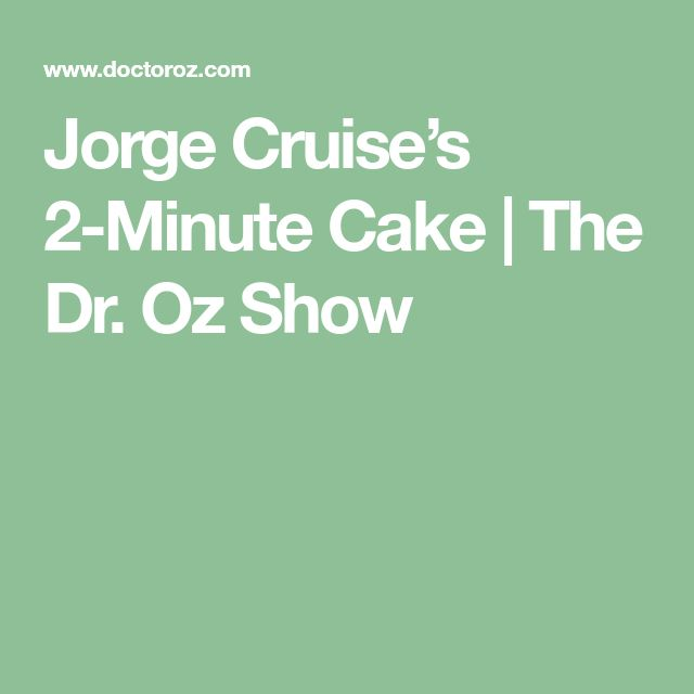 Jorge Cruise's 2-Minute Cake   The Dr. Oz Show
