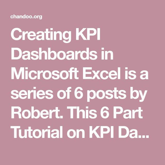 Creating KPI Dashboards in Microsoft Excel is a series of 6 posts by