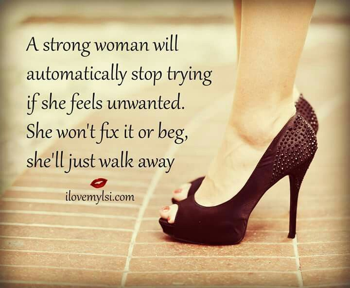 A Strong Woman Loves Forgives Walks Away Quote: Property Matters, So