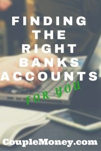 Finding the right bank account is extremely important! Be sure to know and trust your bank to be safe with your money.