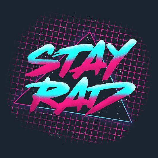 Stay Rad