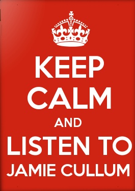 Keep calm and listen to Jamie Cullum <3 <3 !!!