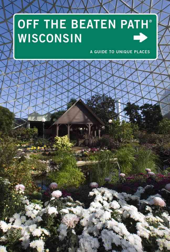 Wisconsin Off the Beaten Path features the things travelers and locals want to see and experienceif only they knew about them. From the best in local dining to quirky cultural tidbits to hidden attrac