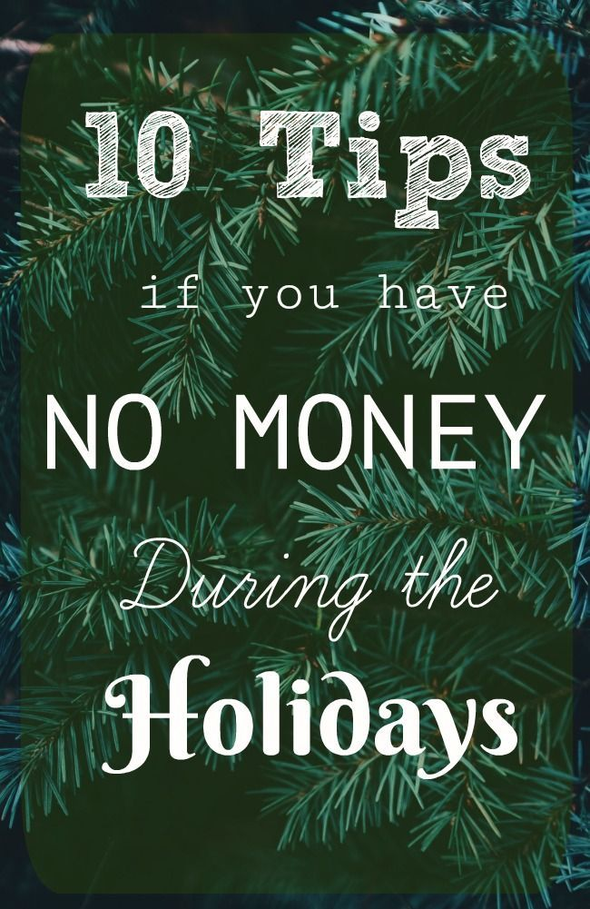 10 Tips to Survive the Holidays with NO MONEY to Spend   Save Money ...