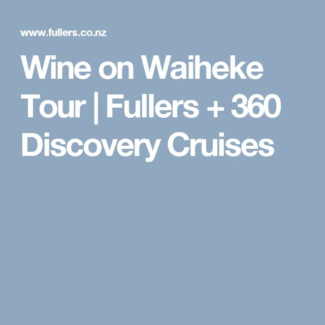 Wine on Waiheke Tour | Fullers + 360 Discovery Cruises