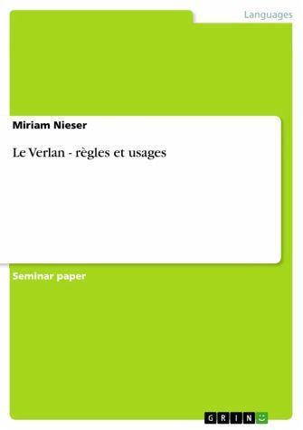 Le Verlan - règles et usages
