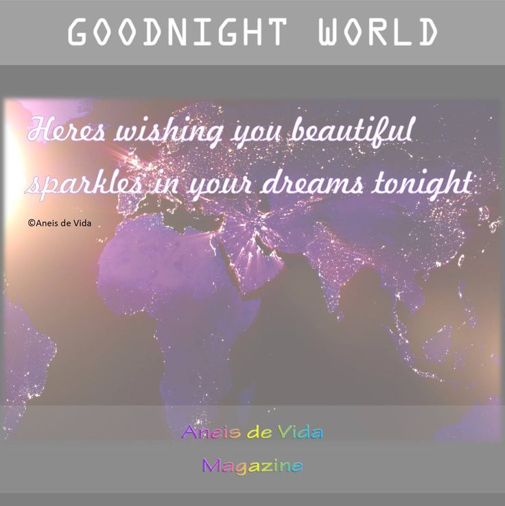 #GOODNIGHT #WORLD FROM #Aneisdevida Beautiful sparkles in your dreams tonight. http://aneisdevida.co.za