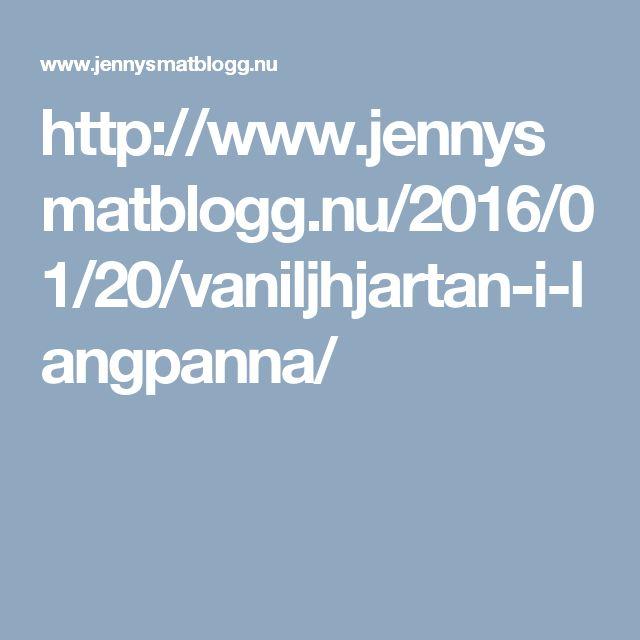 http://www.jennysmatblogg.nu/2016/01/20/vaniljhjartan-i-langpanna/