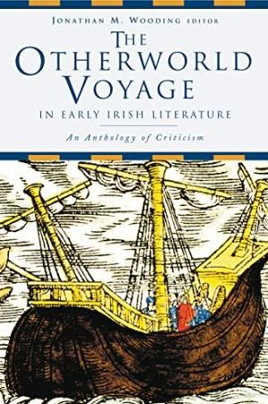The Otherworld Voyage in Early Irish literature:
