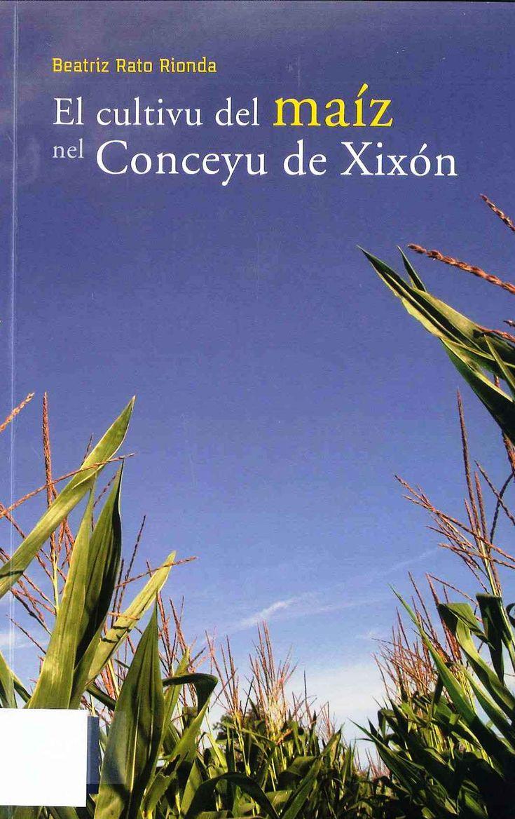 Esti volume recueye la historia del maíz nel Conceyu de Xixón: dende les maneres de sema y recoyida hasta les manifestaciones culturales, etnográfiques y elementos folclóricos qu'al rodiu d'ello surden.