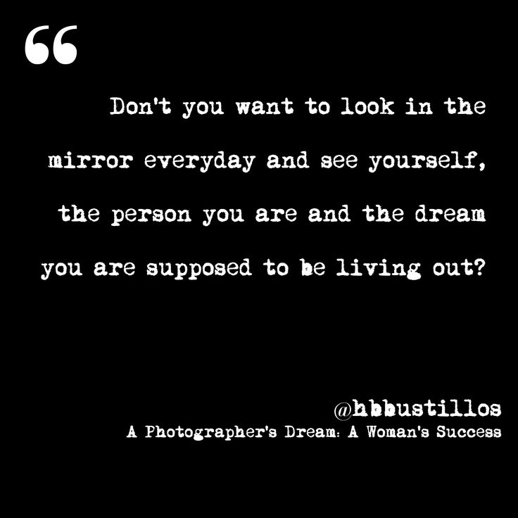 Quot Don T You Want To Look In The Mirror Everyday And See
