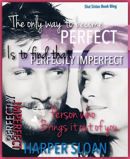 PERFECTLY IMPERFECT by Harper Sloan; Art made by Katy: