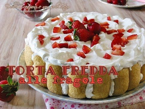 Torta fredda alle fragole e pavesini, senza cottura - YouTube