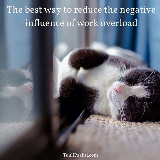 The best way to reduce the negative influence of #work #overload - #newblogarticle #stress #workrelatedstress #stressmanagement