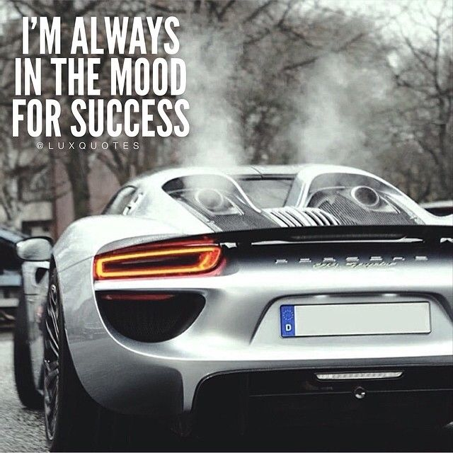 I M Always In The Mood For Success Luxury Cars Cars Car Y