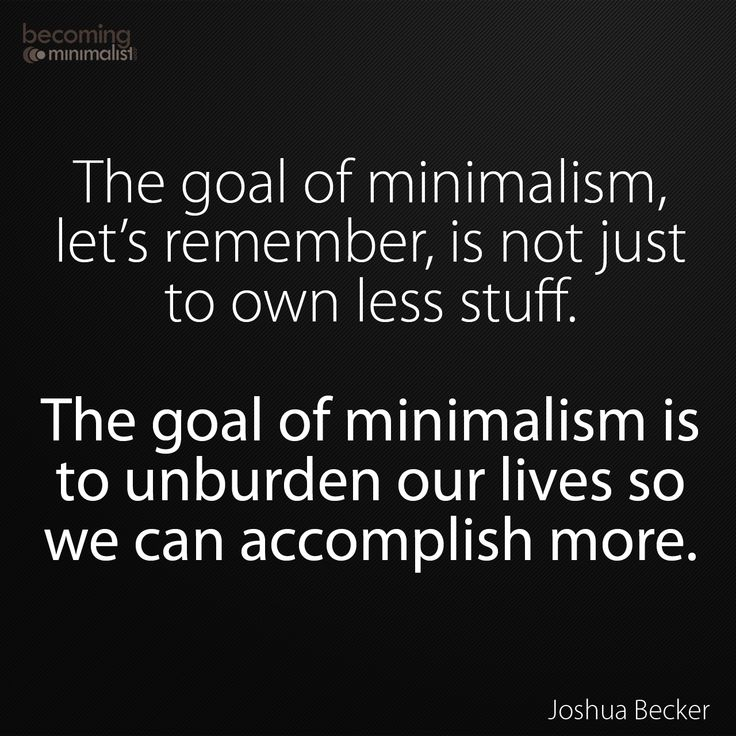 I Like This Thought About Minimalism. To Add To This, I