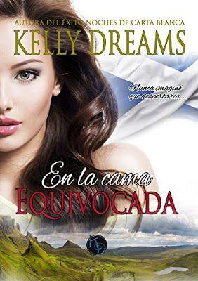 Kelly Dreams - En la cama equivocada (Trilogía Entre sábanas) #Promobooks