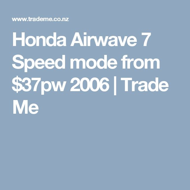 Honda Airwave 7 Speed mode from $37pw 2006 | Trade Me