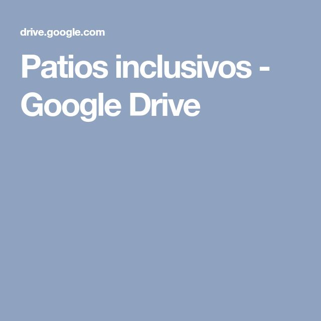 Patios inclusivos - Google Drive