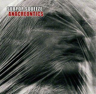 Subpop Squeeze - Anacreontics (CD, 2017)