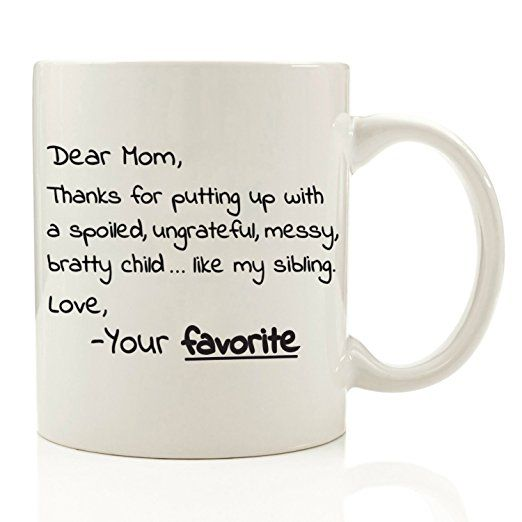 Dear Mom, From Your Favorite - Funny Coffee Mug 11 oz - Top Birthday Gifts For Mom - Unique Gift For Her, Women - Perfect Novelty Christmas Present Idea For Mother from Son or Daughter