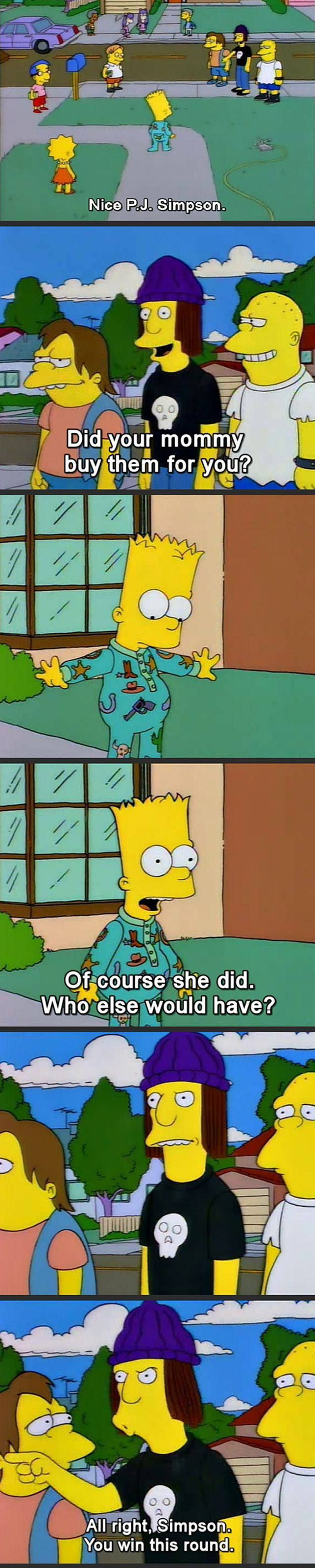 Bart is smarter than everyone thinks. Such a comedian he is.