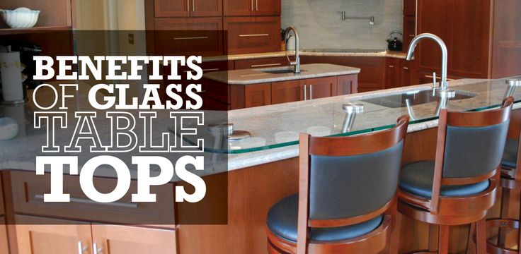 Benefits Of Glass Table Tops | Glass Doctor Blog | #glass