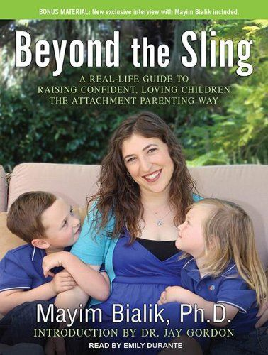 Beyond the Sling: A Real-Life Guide to Raising Confident, Loving Children the Attachment Parenting Way « LibraryUserGroup.com – The Library of Library User Group