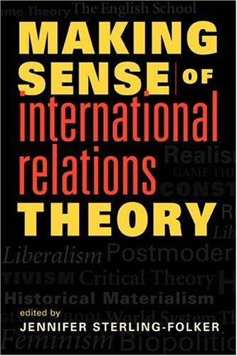 Bestseller Books Online Making Sense Of International Relations Theory  $22.44  - http://www.ebooknetworking.net/books_detail-1588263541.html