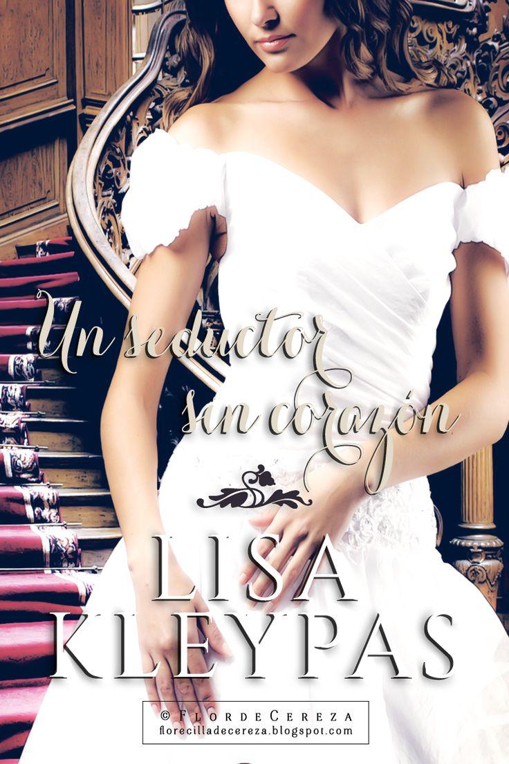 P R O M E S A S D E A M O R: Reseña   Un seductor sin corazón, Lisa Kleypas (FanArt realizado por FlordeCereza - Créditos de Promesas de Amor)