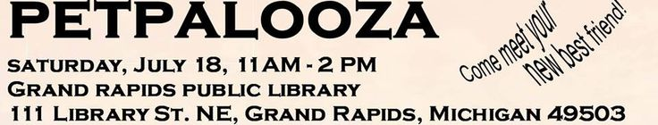 Come see us this Saturday, July 18th from 11:00am - 2:00pm at The Grand Rapids Public Library Main Library - 111 Library St NE, Grand Rapids, Michigan 49503. Hosted by GRPL, the 'Petpalooza' is your chance to flip through photos and bios of Crash cats as CRASH'S LANDING along with several other area animal rescue organizations will be present. We do not allow same day adoption, so fill out this Pre-Adoption application: http://www.crashslanding.org/Form_PreAdoption.html for pre-approval.