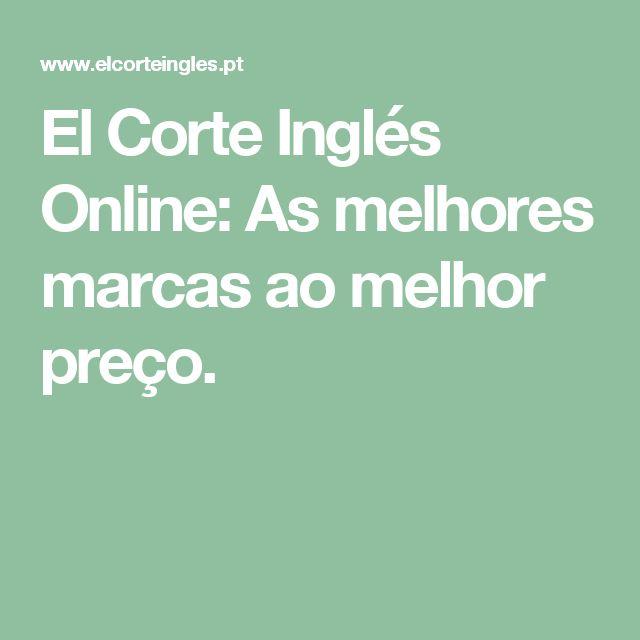 El Corte Inglés Online: As melhores marcas ao melhor preço.
