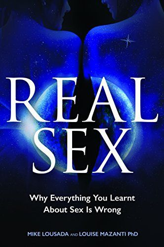 Product review for Real Sex: Why Everything You Learnt About Sex Is Wrong -  Reviews of Real Sex: Why Everything You Learnt About Sex Is Wrong. Real Sex: Why Everything You Learnt About Sex Is Wrong – Kindle edition by Mike Lousada, Louise Mazanti PhD. Download it once and read it on your Kindle device, PC, phones or tablets. Use features like bookmarks, note taking and highlighting while reading Real Sex: Why Everything You Learnt About Sex Is Wrong.. Buy online at Be
