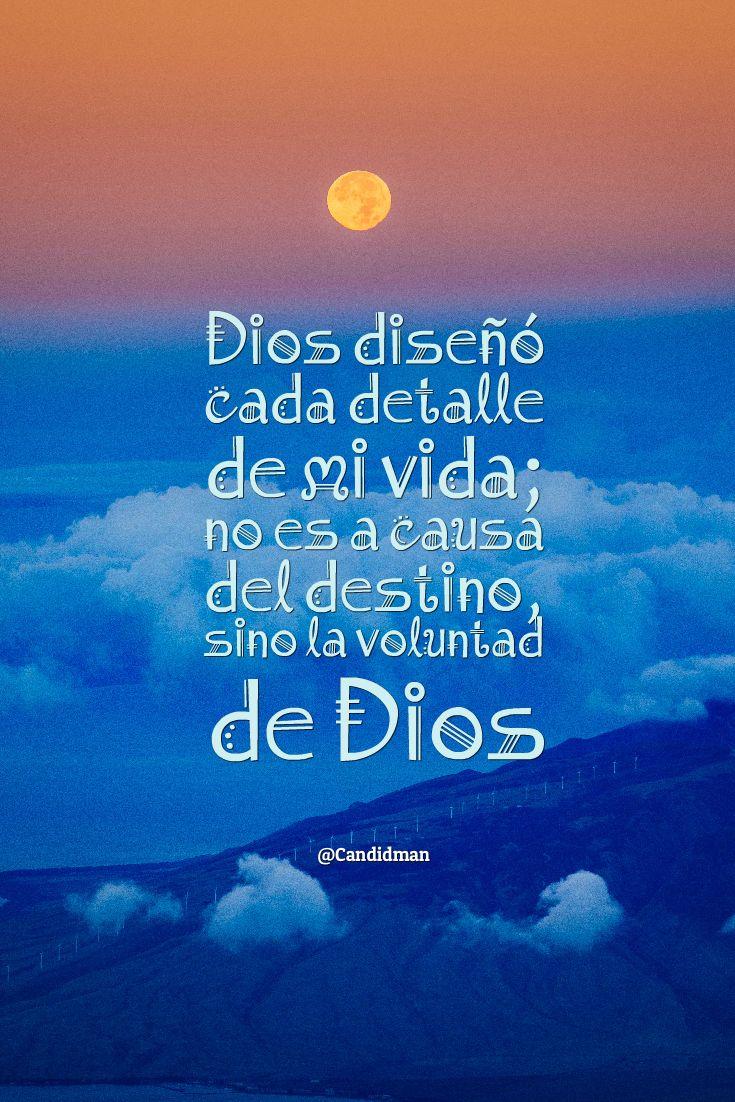 Dios dise±³ cada detalle de mi vida no es a causa del destino sino la voluntad de Dios