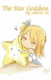 The Star Goddess (NaLu Fanfic)