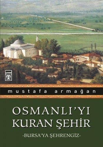 http://www.kitapgalerisi.com/OSMANLI-YI-KURAN-sEHiR_63763.html#0