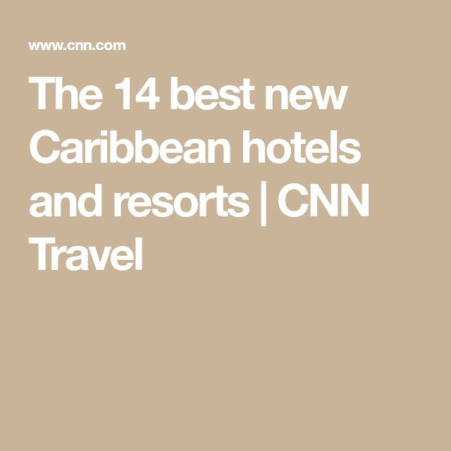 The 14 best new Caribbean hotels and resorts | CNN Travel