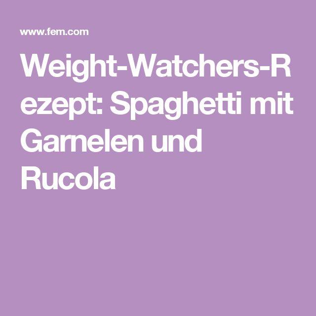 Weight-Watchers-Rezept: Spaghetti mit Garnelen und Rucola