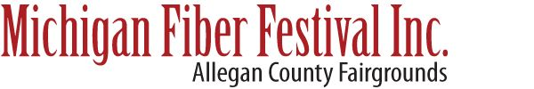 Michigan Fiber Festival Inc.   Allegan County Fairgrounds MI   Fiber Arts Symposium. Fiber Festival 2015, August 15-16.   Workshops 2015 August 12-16