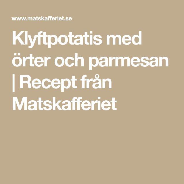 Klyftpotatis med örter och parmesan | Recept från Matskafferiet