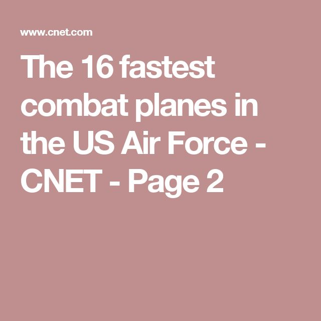 The 16 fastest combat planes in the US Air Force - CNET - Page 2