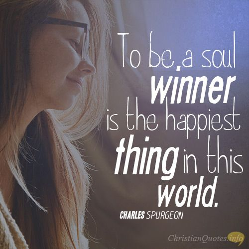 Daily Devotional - 3 Joys Of The Soul Winner: Charles Spurgeon #Christianquote